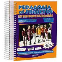 Pedagogia De Projetos Interdisciplinares 6º Ao 9º Ano