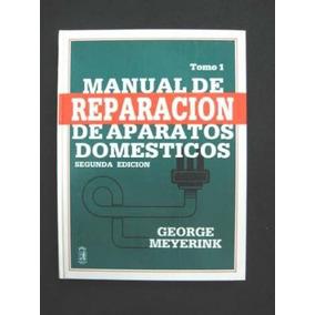 Reparacion De Aparatos Domesticos 2 Tomos Isbn968-880-2425