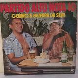 Vinil Lp - Partido Alto Nota 10 - Genaro E Bezerra Da Silva