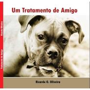 Livro Um Tratamento De Amigo