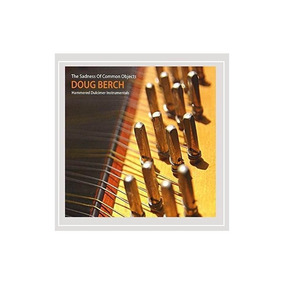 Berch Doug Sadness Of Common Objects-hammered Dulcimer Instr