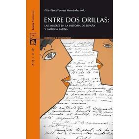 Entre Dos Orillas: Pilar Pérez-fuentes Hernández