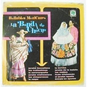 Bailables Mexicanos / La Banda De Chucho 1 Disco Lp Vinilo