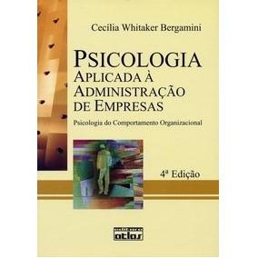 Psicologia Aplicada À Administração De Empresas