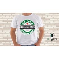 Camiseta Educação Fisica Engraçada Faculdade Profissão Curso