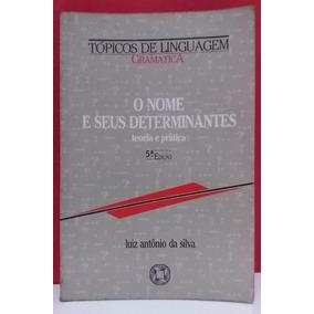Livro O Nome E Seus Determinantes - Luiz Antônio Da Silva