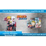 Naruto Shippuden Coleção De Filmes Completos Em Hd Dvd