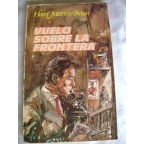 Vuelo Sobre La Frontera. Hans Martin Braun. $99