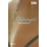 Tatuajes - Zona Libre - Siemens, Sandra - Ed Norma