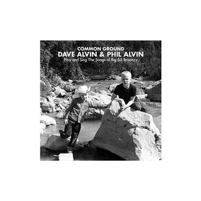 Alvin Dave/alvin Phil Common Ground Dave Alvin+phil Alvin Pl