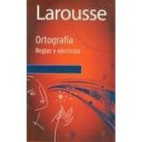 Ortografia Lengua Española Reglas Y Ejercicios Larousse