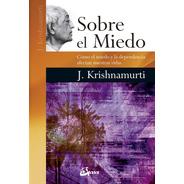 Sobre El Miedo, Krishnamurti, Gaia
