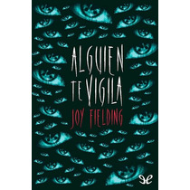 Alguien Te Vigila Joy Fielding Libro Digital