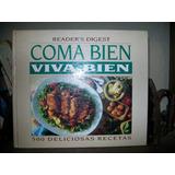 Coma Bien Viva Bien 500 Recetas-selecciones Del Readers Dige