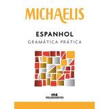 Michaelis Gramatica Pratica Espanhol - Melhoramentos