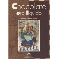 Chocolate, Oro Líquido.