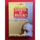 Livro - Vinicius De Moraes: O Poeta Da Paixão - José C.