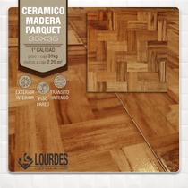 Ceramica Lourdes Madera Parquet 35x35 Oferta!
