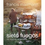 Libro - Siete Fuegos - Mi Cocina Argentina - Tapa Blanda