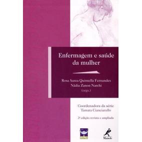 Enfermagem E Saúde Da Mulher - 2ª Ed. 2013 - Série Enferm