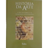 A Pré-historia E As Primeiras Civilizações - Editora Folio
