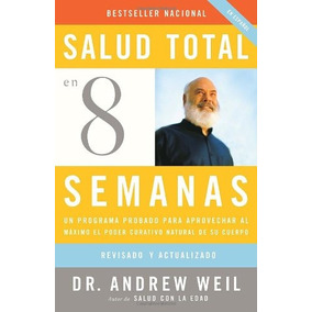Libro Salud Total En Ocho Semanas: Un Programa Probado Para