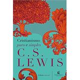Cristianismo Puro Simples Livro C. S. Lewis Capa Dura