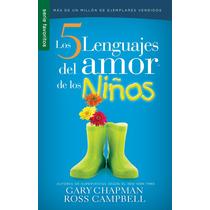 Libro Los Cinco 5 Lenguajes Del Amor De Los Niños Chapma *sk