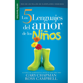 Libro Los Cinco 5 Lenguajes Del Amor De Los Niños Chapma *4x