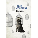 Libro Rayuela De Julio Cortazar
