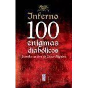 Inferno: 100 Enigmas Diabólicos - Baseados Na Obra De Dante