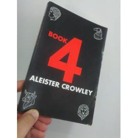 Livro - Book Four 4 - Aleister Crowley