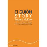 El Guión - Story, Robert Mckee, Ed. Alba