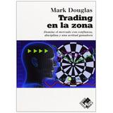 Libro: Trading En La Zona - Mark Douglas - Pdf