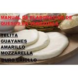 Manual De Elaboracion De Quesos Venezolanos+regalo