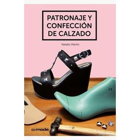 Patronaje Y Confección De Calzado N. Martín Digital