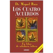 Los Cuatro Acuerdos - Dr. Miguel Ruiz - Urano