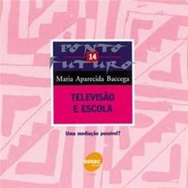 Livro Televisão E Escola - Maria Aparecida Baccega