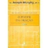 Livro O Poder Da Oração Dr. Joseph Murphy