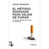 El Método Rowshan Para Dejar De Fumar: La Solución Definiti