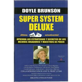 Super System Deluxe La Biblia Del Poker De Brunson Doyle Gal