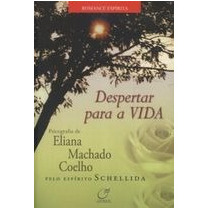 Despertar Para A Vida - Eliana Machado Coelho, Schellida