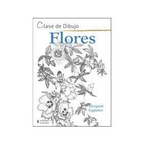 Clase De Dibujo. Flores(libro Pintura)