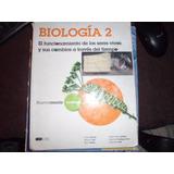 Biología 2 Nuevamente Santillana El Funcionamiento De Los Se