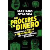 Los Proceres Y El Dinero - Mariano Ezequiel Otalora