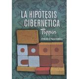 La Hipótesis Cibernética - Tiqqun - Hekht Libros