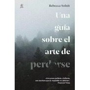 Una Guía Sobre El Arte De Perderse - Rebecca Solnit - Fiordo
