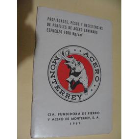 Libro Acero Monterrey , Propiedades , Pesos Y Resistencias