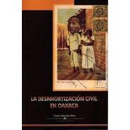 La Desamortización Civil En Oaxaca