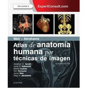 Weir Y Abrahams Atlas De Anatomia Humana Por Tecnicas De Ima